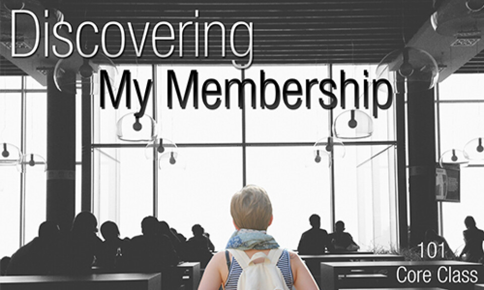 Core Class 101 - Discovering My Membership