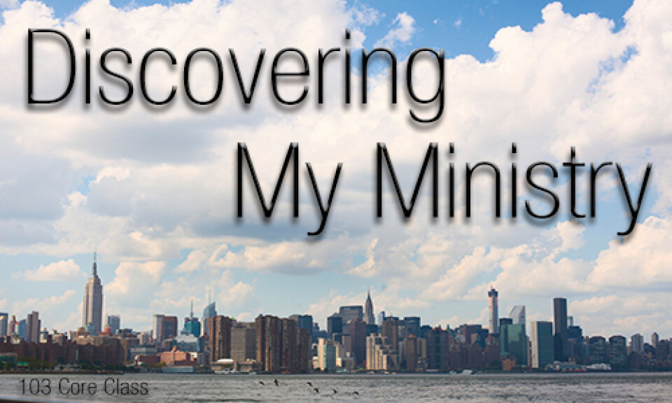 Core Class 103 - Discovering My Ministry