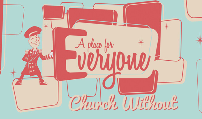 A Place for Everyone - Church Without