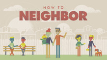 How to Neighbor Series Part 3:  Taking the Great Commandment Seriously
