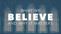 What We Believe, and Why it Matters