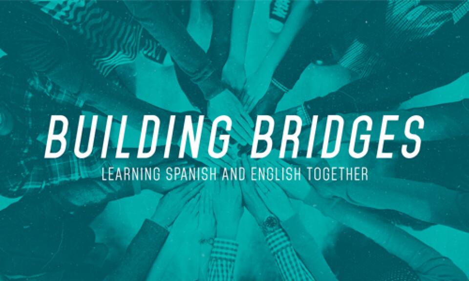 Building Bridges - Learning Spanish & English Together