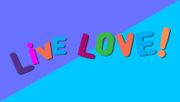 Live Love!