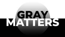 Gray Matters - Part 1